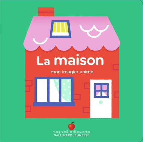 Marion Cocklico - La maison - Mon imagier animé.