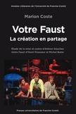 Marion Coste et Jean-Yves Bosseur - Votre Faust, la création en partage - Etude de la mise en scène d'Aliénor Dauchez : Votre Faust d'Henri Pousseur et Michel Butor.