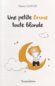 Marion Courtier - Une petite Brune toute blonde.