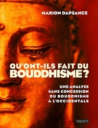 Deedr.fr Qu'ont-ils fait du bouddhisme ? - Une analyse sans concession du bouddhisme à l'occidentale Image