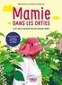 Marion de Boüard et Héloïse Pierre - Mamie dans les orties - Le XXe siècle raconté par nos grands-mères.