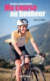Marion Delas - Ma course au bonheur - Ultratrails, triathlons extrêmes....
