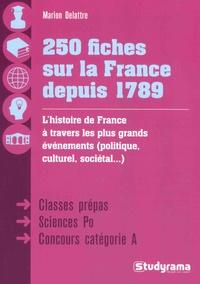 Marion Delattre - 250 fiches sur la France depuis 1789.