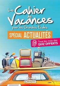 Marion Delattre - Le cahier de vacances pour les Grandes Ecoles - Spécial actualités.