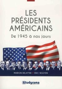 Marion Delattre et Eric Nguyen - Les présidents américains - De 1945 à nos jours.