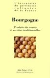 Marion Demossier et Alain Weill - BOURGOGNE. - Produits du terroir et recettes traditionnelles.