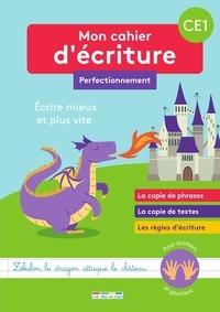 Marion Démoulin - Mon cahier d'écriture CE1 Perfectionnement - Ecrire mieux et plus vite.