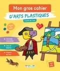 Marion Démoulin - Mon gros cahier d'arts plastiques.