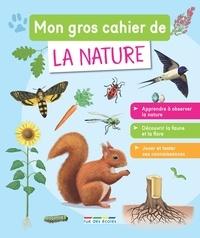 Marion Démoulin et Thomas Tessier - Mon gros cahier de la nature.