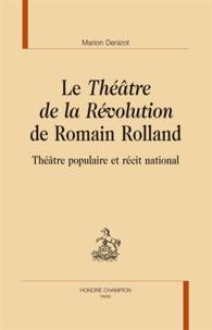 """Marion Denizot - Le """"Théâtre de la Révolution"""" de Romain Rolland - Théâtre populaire et récit national."""
