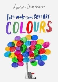Marion Deuchars - Let's Make Some Great Art - Colours.