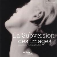 Marion Diez - La subversion des images - Surréalisme, photographie, film.