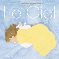 Marion Duval et Cécile Roumiguière - Le Ciel - Le monde autour de moi.