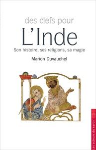 Marion Duvauchel - L'Inde - Son histoire, ses religions, sa magie.