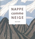Marion Fayolle - Nappe comme Neige.