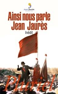 Marion Fontaine et  Fondation Jean Jaurès - Ainsi nous parle Jean Jaurès.