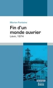 Marion Fontaine - Fin d'un monde ouvrier - Liévin, 1974.