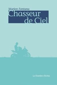 Marion Fontana - Chasseur de ciel.