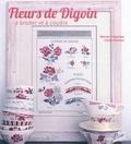 Marion Fregonese et Cécile Pêcheur - Fleurs de Digoin à broder et à coudre.