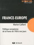 Marion Gaillard - France - Europe - Politique européenne de la France de 1950 à nos jours.
