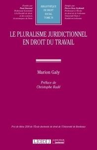 Marion Galy - Le pluralisme juridictionnel en droit du travail.