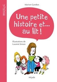 Marion Gandon et Laurent Simon - Une petite histoire et... au lit !.