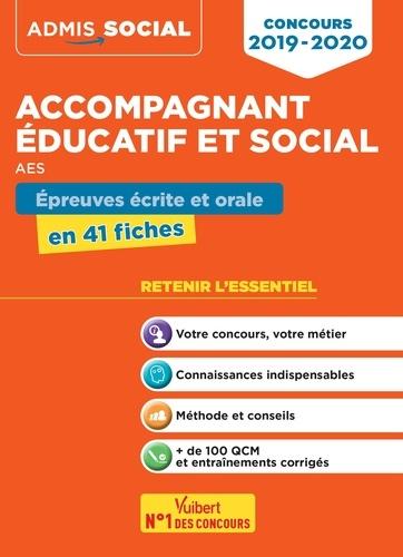 Concours Accompagnant éducatif et social AES. Epreuves écrite et orale en 41 fiches  Edition 2019-2020