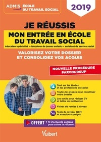 Marion Gauthier et Mandi Gueguen - Je réussis mon entrée en école de travail social - ASS, ES, EJE - Dossier Parcoursup et consolidation des acquis 2019.