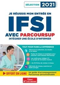 Marion Gauthier et Mandi Gueguen - Je réussis mon entrée en IFSI avec Parcoursup - Intégrer une école d'infirmier - Sélection 2021.