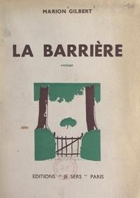 Marion Gilbert - La barrière.