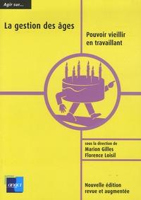 Marion Gilles et Florence Loisil - La gestion des âges - Pouvoir vieillir en travaillant.