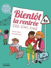 Marion Gillot et  Marygribouille - Bientôt la rentrée ! - CE2, CM1, CM2.