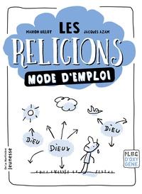 Marion Gillot et Jacques Azam - Les religions mode d'emploi.