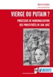 Marion Giraldou - Vierge ou putain ? - Processus de marginalisation des prostituées de San José.