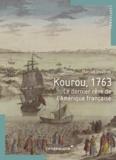 Marion Godfroy - Kourou 1763 - Le dernier rêve de l'Amérique française.