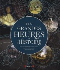 Marion Godfroy-Tavart de Borms et Jean-Marie Guillouët - Les grandes heures de l'histoire.