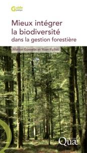 Marion Gosselin et Yoan Paillet - Mieux intégrer la biodiversité dans la gestion forestière.
