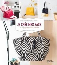Marion Grandamme et Estelle Zanatta - Je crée mes sacs - 40 basiques chic à coudre expliqués pas à pas.