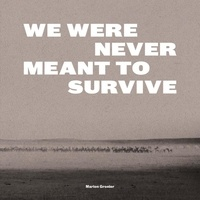 Marion Gronier - We Were Never Meant to Survive.
