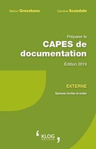 Marion Grosshans et Caroline Scandale - Préparer le CAPES de documentation externe - Epreuves écrites et orales.