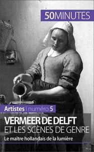 Marion Hallet et  50 minutes - Vermeer de Delft et les scènes de genre - Le maître hollandais de la lumière.