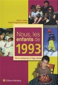 Téléchargement de manuels d'ebook gratuits Nous, les enfants de 1993  - De la naissance à l'âge adulte par Marion Hilaire, Virginie Auguste-Dormeuil (French Edition)
