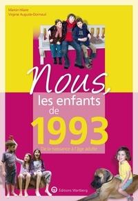Marion Hilaire et Virginie Auguste-Dormeuil - Nous, les enfants de 1993 - De la naissance à l'âge adulte.