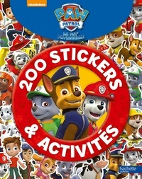 Marion Janet - 200 stickers et activités Paw patrol la pat'patrouille.