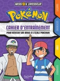 Marion Janet - Cahier d'entraînement pour réussir son année à l'école Pokémon - Mission dresseur.