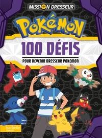 Marion Janet - Mission dresseur Pokémon - 100 défis pour devenir dresseur Pokémon.