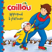 Marion Johnson et Eric Sévigny - Caillou apprend à patiner.