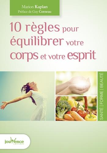 Marion Kaplan - 10 règles pour équilibrer votre corps et votre esprit.