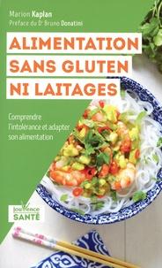 Marion Kaplan - Alimentation sans gluten ni laitages - Comprendre l'intolérance et adapter son alimentation.
