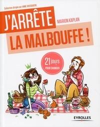 """Marion Kaplan - J'arrête la malbouffe ! - 21 jours pour renouer avec la """"sainebouffe"""" !."""